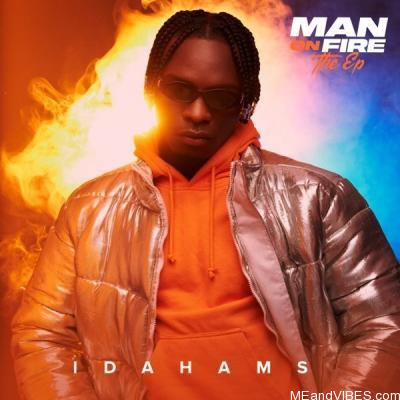 [Album] Idahams – Man On Fire EP (Mp3 + Zip File)