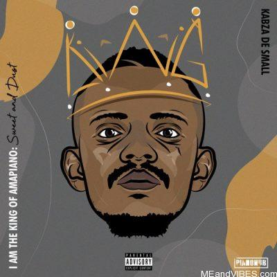 Album: Kabza De Small – I Am The King Of Amapiano: Sweet And Dust (Zip File)