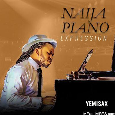 Album: Yemi Sax – Naija Piano Expression