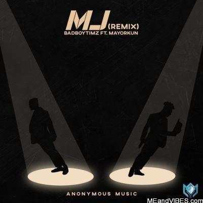Bad Boy Timz Ft. Mayorkun – MJ (Michael Jackson) Remix