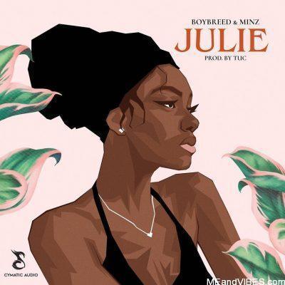 Boybreed ft Minz – Julie