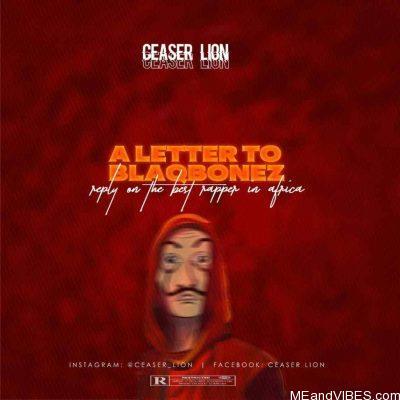 Ceaser Lion – A Letter To Blaqbonez