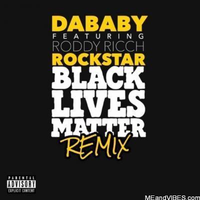 DaBaby Ft. Roddy Ricch – ROCKSTAR (Black Lives Matter Remix)