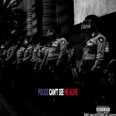 Dizzy Wright – Police Can't See Me Alive
