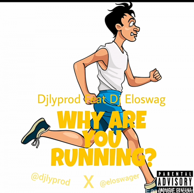 DJlyprod – Why Are You Running? ft. Eloswag
