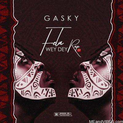 Gasky ft Erigga & Graham D – Street Anthem
