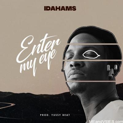 Idahams – Enter My Eye