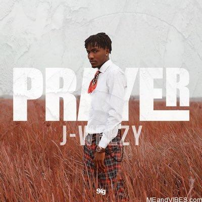 J-Weezy – Prayer