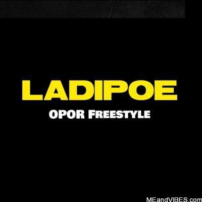 Ladipoe – Opor Freestyle