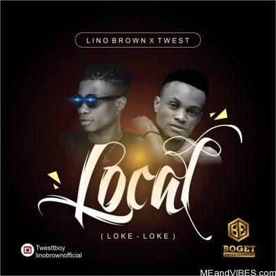 Lino Brown ft Twest – Local (Loke Loke)