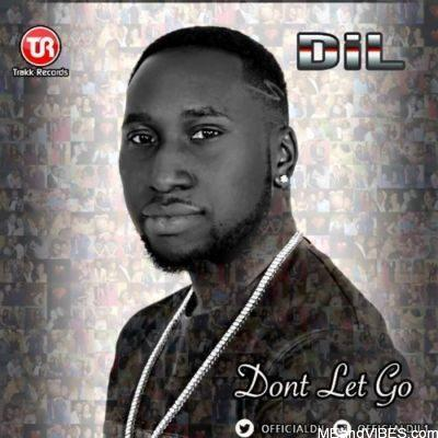 Mr DiL – Don't Let Go (Kasanova SoundTrack)