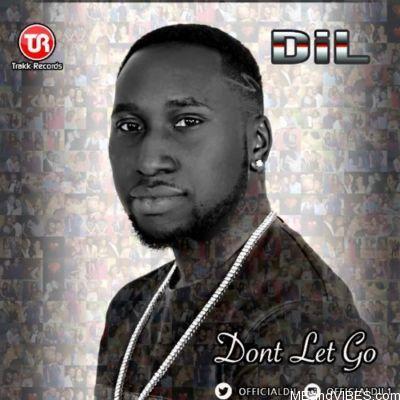 Mr DiL – Don't Let Go (Kasanova SoundTrack)