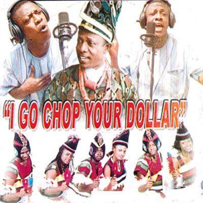 Nkem Owoh – I Go Chop Your Dollar