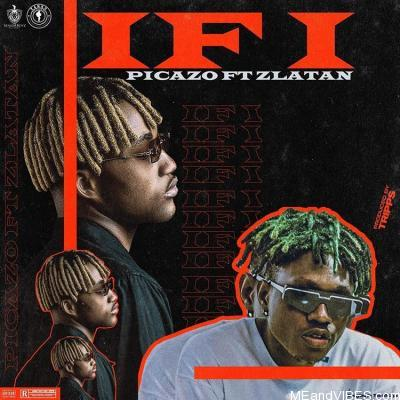 Picazo ft Zlatan – If I