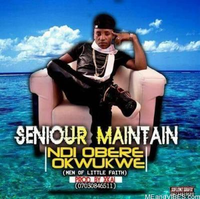 Senior Maintain – Ndi Obere Okwukwe