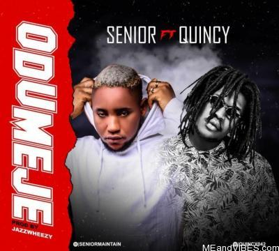 Senior Maintain ft Quincy – Odumeje