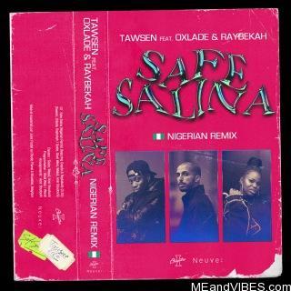 Tawsen – Safe Salina (Nigerian Remix) ft. Oxlade, Raybekah