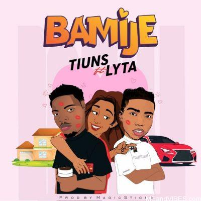 Tiuns ft Lyta – Bamije
