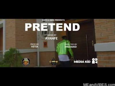 Video Ayanfe – Pretend