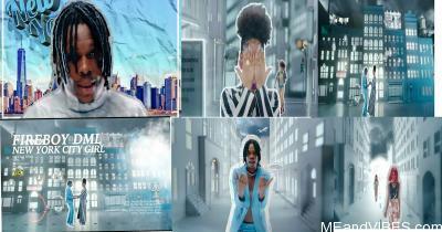 VIDEO : Fireboy DML – New York City Girl