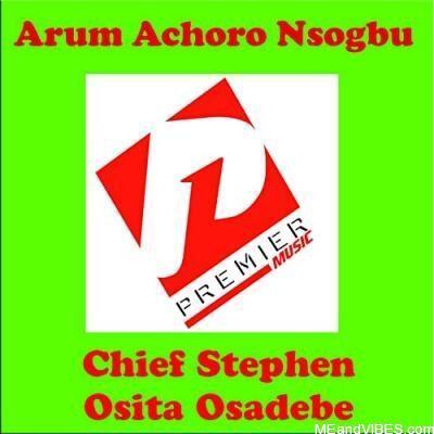 Osita Osadebe – Arum Achoro Nsogbu
