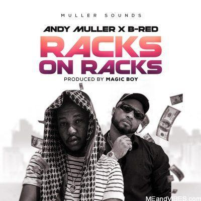 Andy Muller ft B-Red – Racks On Racks