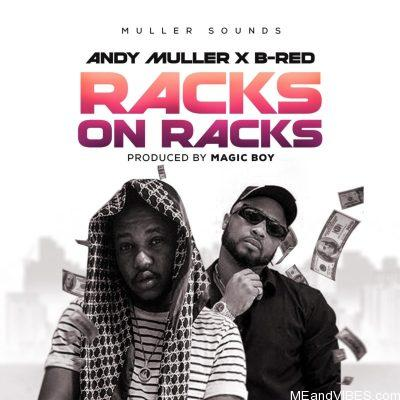 Andy Muller ft B-Red – Racks On Racks