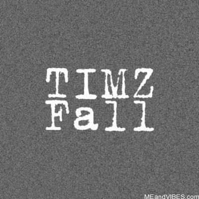 Bad Boy Timz – Fall