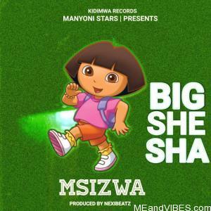 Big Shesha – Msizwa