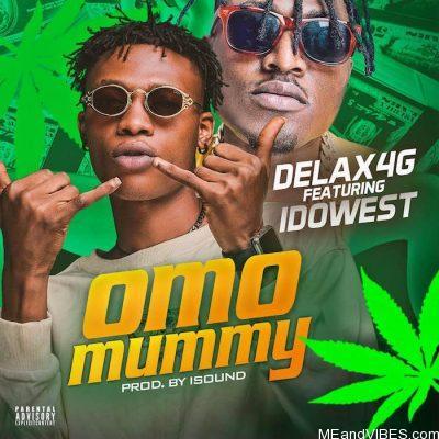 Delax4g ft Idowest – Omo Mummy