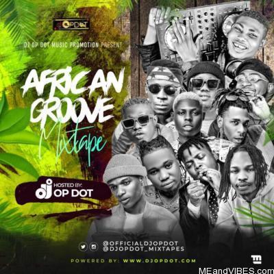 DJ OP Dot – African Groove Mix
