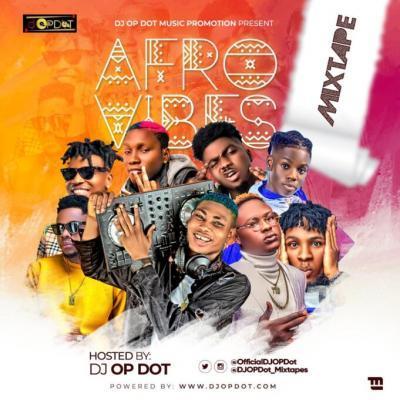 DJ OP Dot – Afro Vibes Mix