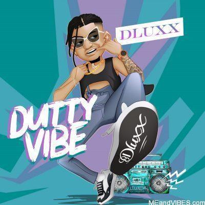 Dluxx – Dutty Vibe