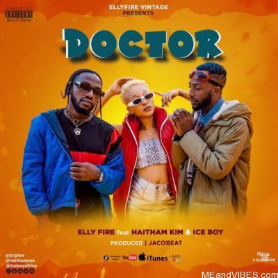 Elly Fire – Doctor ft Ice Boy & Haitham Kim