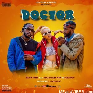 Elly Fire Ft. Ice Boy & Haitham Kim – Doctor