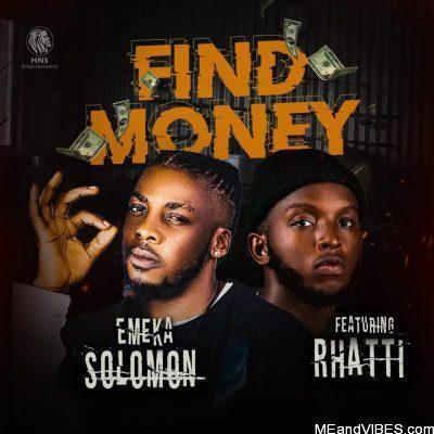 Emeka Solomon ft Rhatti – Find Money