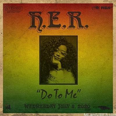 H.E.R – Do To Me