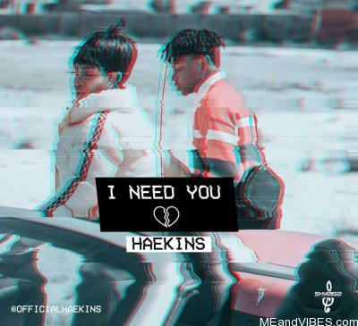 Haekins – I Need You