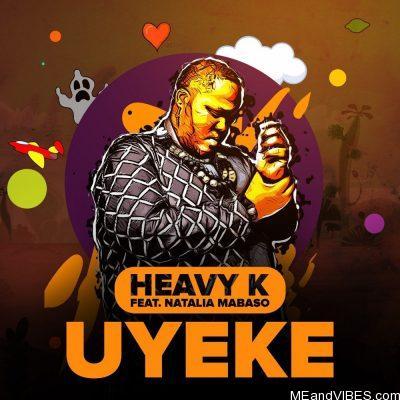Heavy-K ft Natalia Mabaso – Uyeke