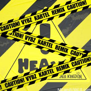 Jada Kingdom ft Vybz Kartel – Heavy! (Remix)
