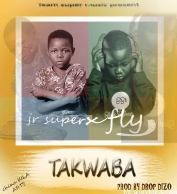 Jr Super & Fly Jay – Takwaba