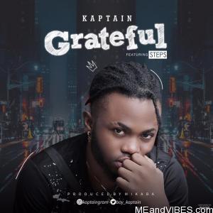 Kaptain Ft. Steps – Grateful