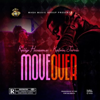 Kelly Hansome – Move Over Ft. Kalvin Jarvis