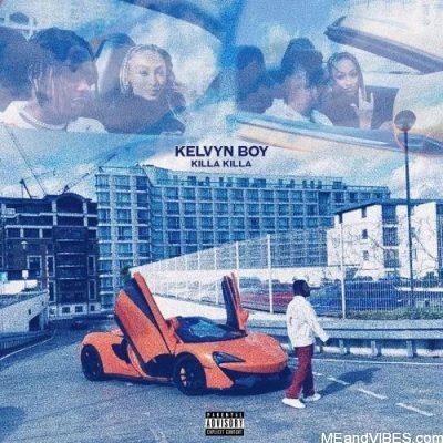 Kelvyn Boy – Killa Killa