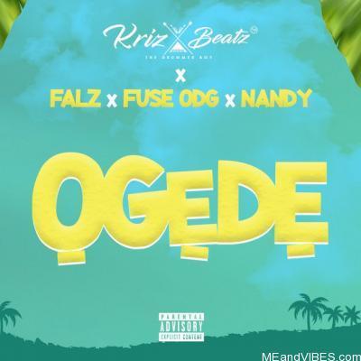 Krizbeatz ft. Falz, Fuse ODG & Nandy – Ogede