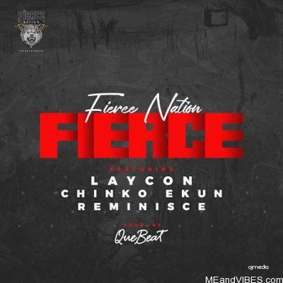 Laycon – Fierce Ft. Chinko Ekun & Reminisce