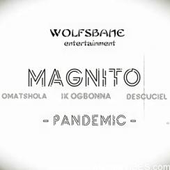 Magnito ft Omashola, Ik Ogbonna & Descuciel – Pandemic
