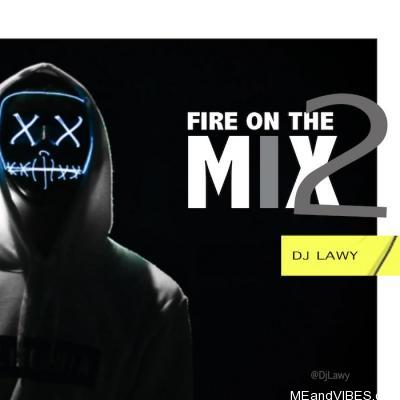 Mixtape: DJ Lawy – Fire On The Mix 2