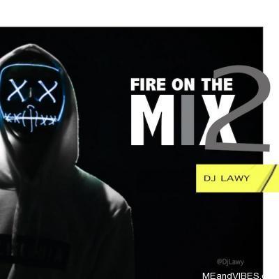 Mixtape: DJ Lawy – Fire On The Mix 2