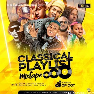 Mixtape: DJ OP Dot – Classical Playlist Mix